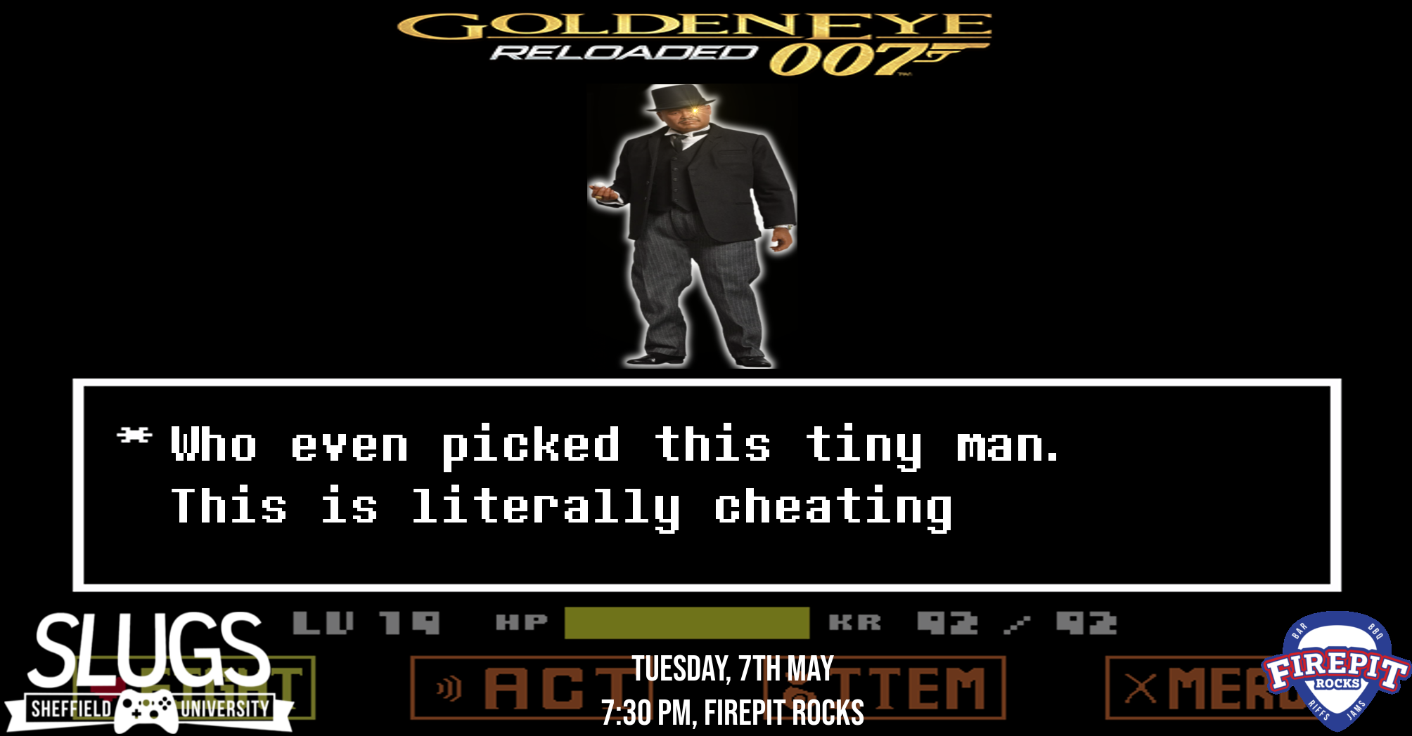 GoldenEye Reloaded Social: Tuesday 7th May